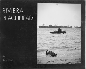 Riviera Beachhead. A Pictoral Record of the Invasion of Southern France.